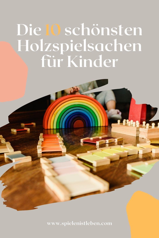 Die schönsten Holzspielsachen für Kinder
